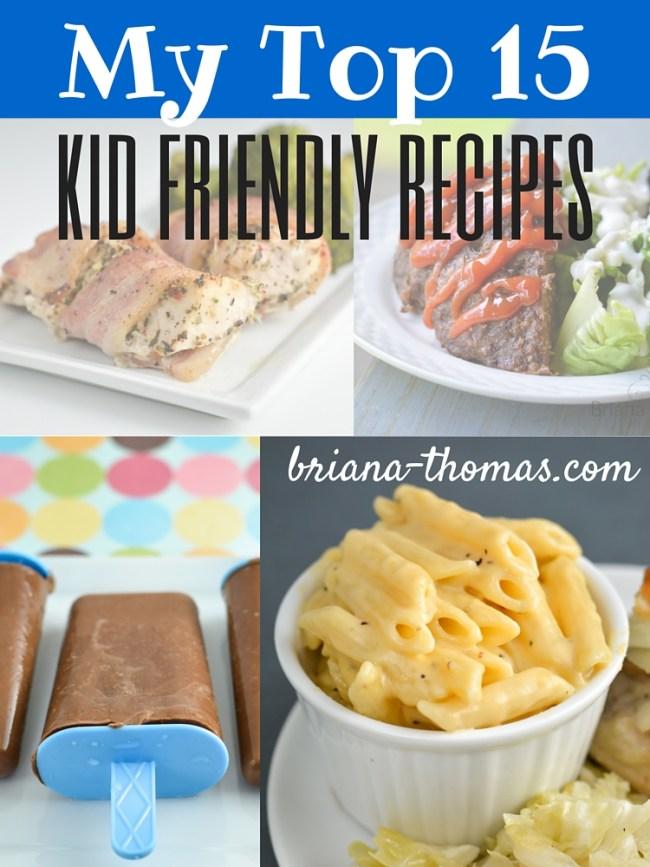 My Top 15 Kid Friendly Recipes