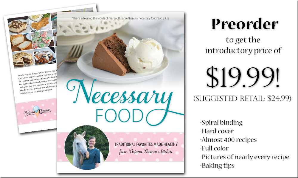 Cookbook preorder is open for Necessary Food: Traditional Favorites Made Healthy (Briana Thomas)! Grab the special intro price of $19.99!