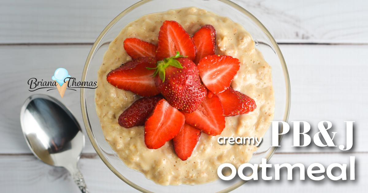 Creamy PB&J Oatmeal - www.briana-thomas.com