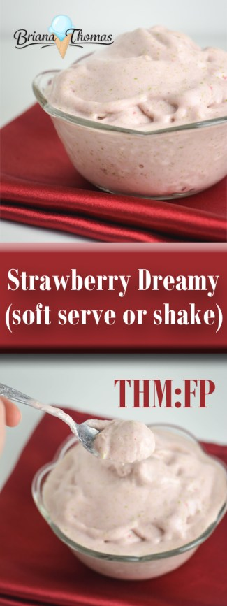 Strawberry Dreamy (Soft Serve or Shake): Lots of great okra, THM:FP, sugar free, low fat, low carb, gluten/egg free (with nut free option)