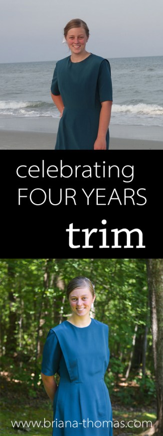 I'm celebrating four years trim! You heard right - four years on the Trim Healthy Mama plan, and I aim to continue. Click here for tips.