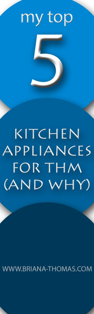 Check out this post for a list of my top 5 kitchen appliances for THM - and why they made the cut! Do you have any to add? WWW.BRIANA-THOMAS.COM