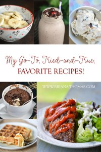 My Go-To, Tried-and-True, Favorite Recipes!