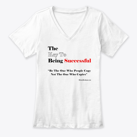 The Key To being Successful womens V neck Tee Shirt