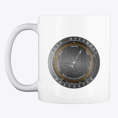 Coffee Cup -Wood movement - woodworking sayings apparel