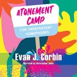 Atonement Camp for Unrepentant Homophobes