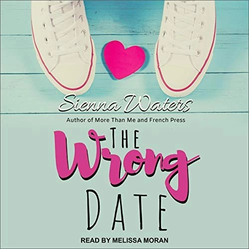 The Wrong Date by Sienna Waters
