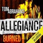 Allegiance Burned by Tom Abrahams