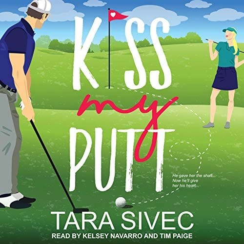 Kiss My Putt Audiobook Cover (featuring a guy putting on a green and a girl watching him)