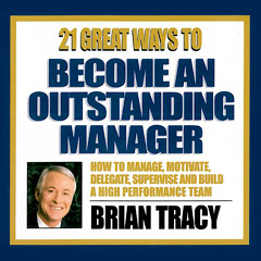 21 Great Ways to Become an Outstanding Manager