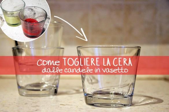 come togliere i residui di cera dalle candele in vasetto