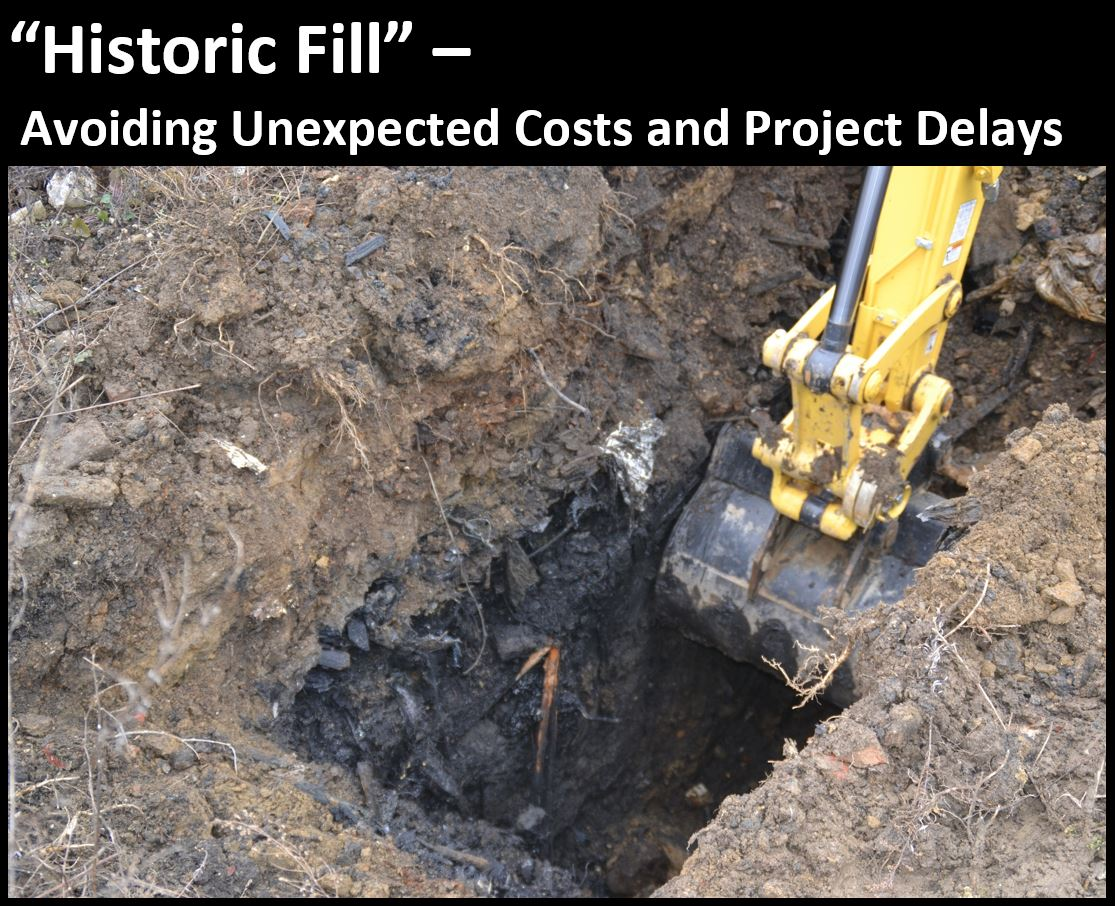 hight resolution of uncovering historic fill can be an unwanted surprise for a real estate development project the need for unexpected testing and possible landfill disposal