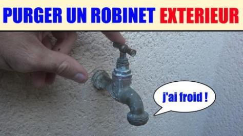 Purger un robinet extérieur proteger du froid, le gel, vidanger la tuyauterie