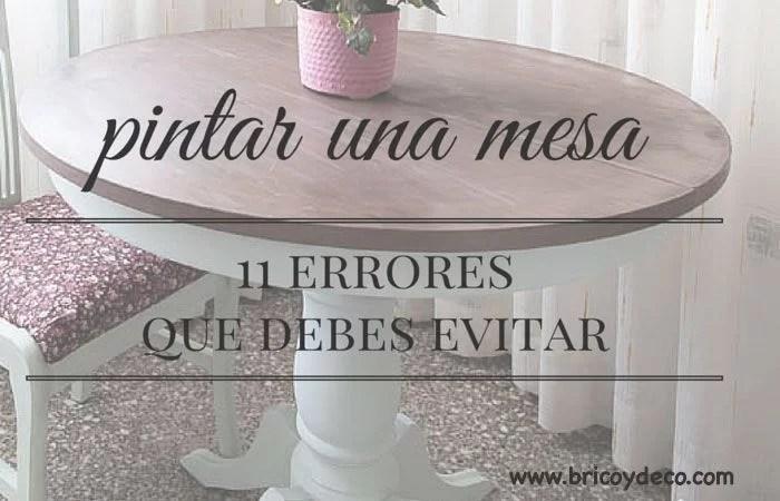 11 errores que debes evitar al pintar una mesa