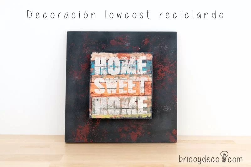 reciclar para decorar haciendo tú mismo un cuadro personalizado y lowcost