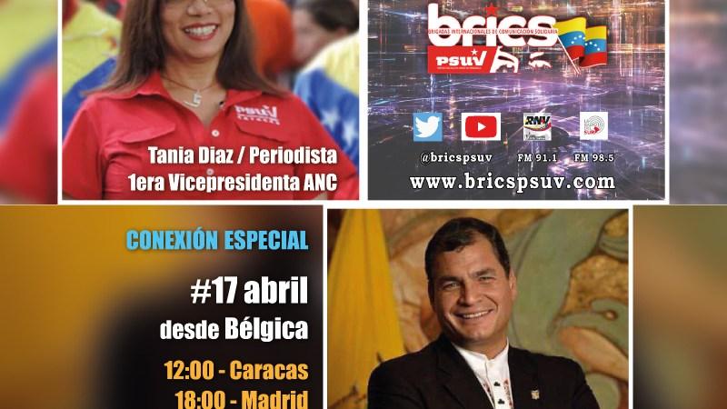 EN LÍNEA CON BRICS PSUV | Conexión especial con Rafael Correa el 17 de Abril