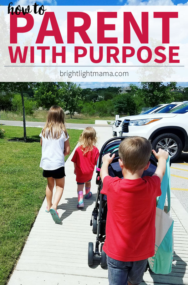 How to Parent With Purpose