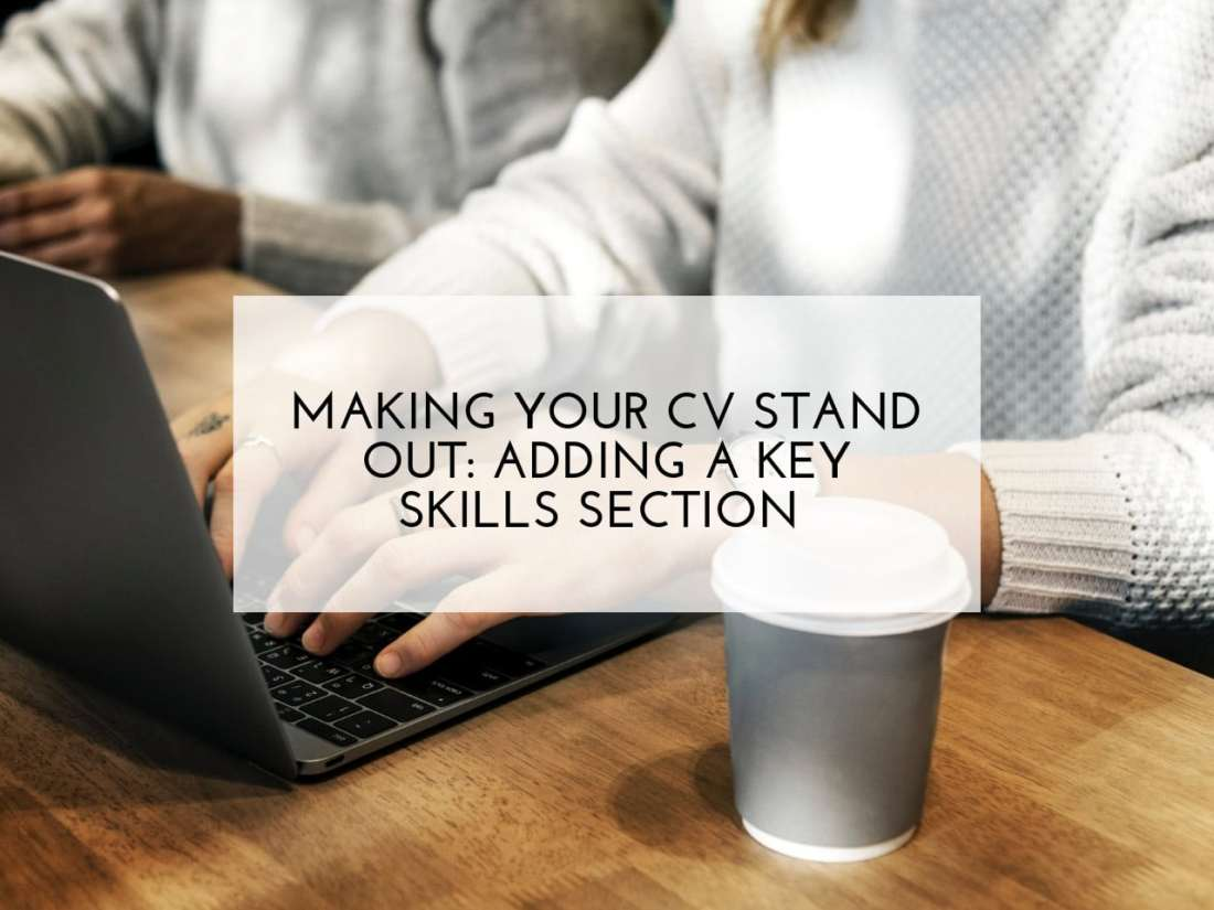 Making your CV stand out by adding a key skills section