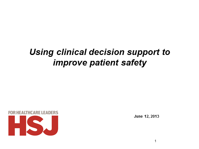 Patient Safety: The role and impact of clinical decision