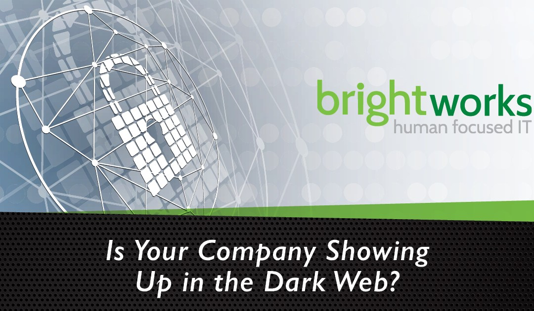 Is Your Company Showing up in the Dark Web? (Part 1)
