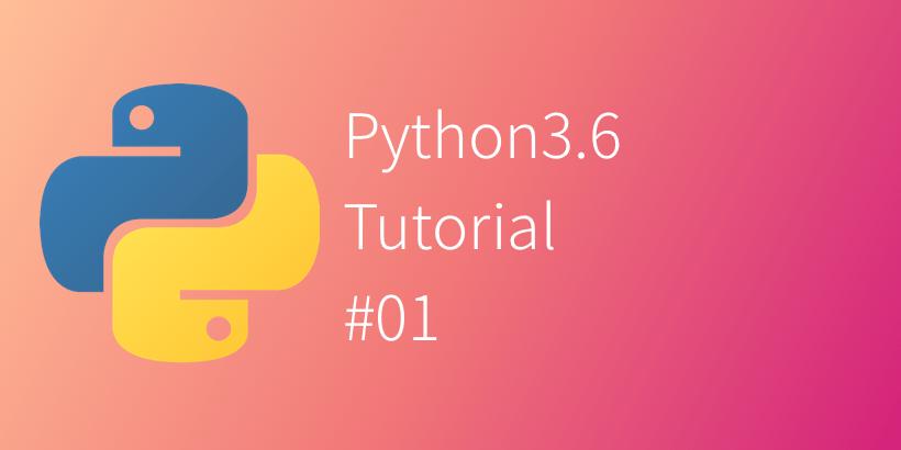 Python 3.6 Tutorial #01 – BrilliantCode.net