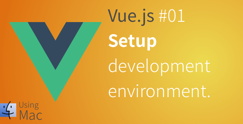 Vuejs setup development environment