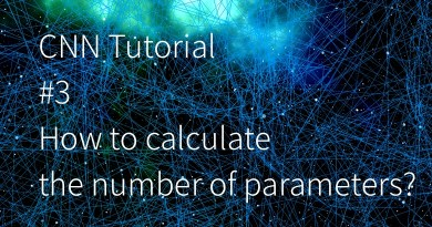 CNN卷積神經網路 如合計算參數量 How to calculate the number of parameters