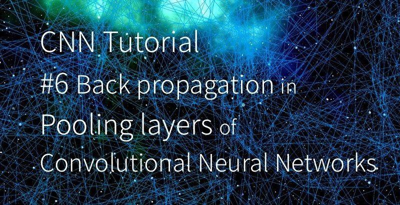 CNN 卷積神經網路 池化層 backward pass backpropagation pooling layers