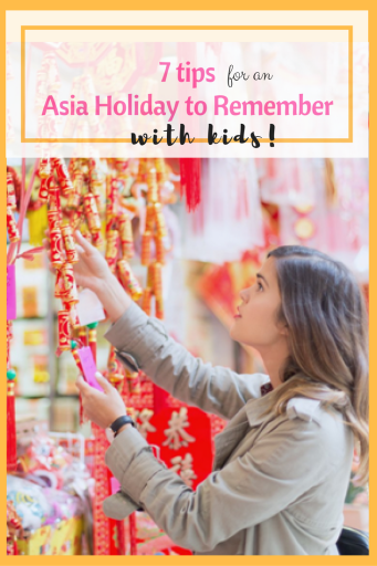 7 Tips for an Asia Holiday with Kids to Remember
