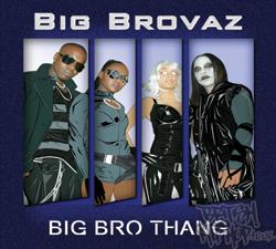 Big Brovaz - Big Bro Thang CD [Genetic Records]