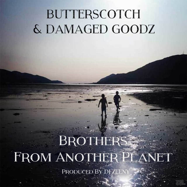 Butterscotch and Damaged Goodz - Brothers From Another Planet