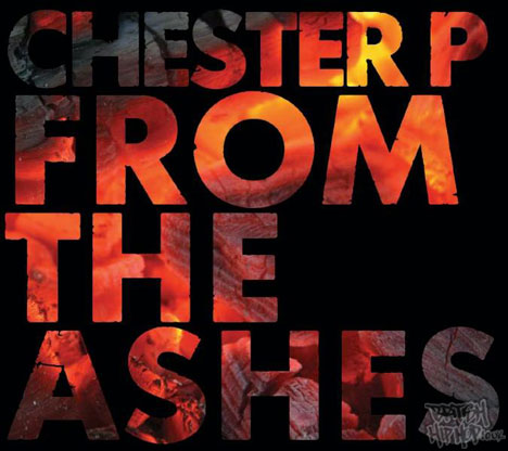 Chester P - From The Ashes
