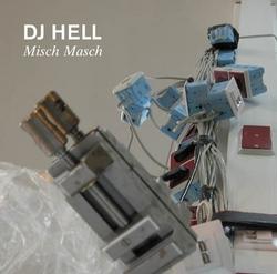 DJ Hell Presents Misch Masch