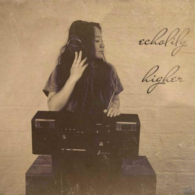 Echolily - Higher