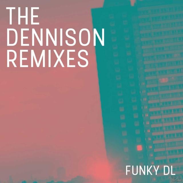 Funky DL - The Dennison Remixes