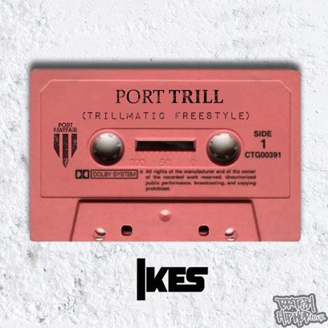 Ikes - Port Trill MC [Port Mayfair]