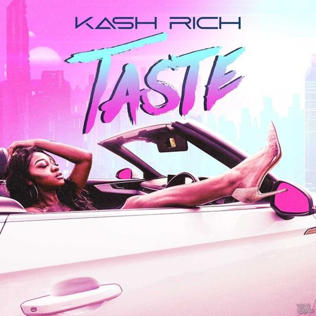 Kash Rich - Taste
