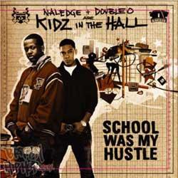 Kidz In The Hall - School Was My Hustle