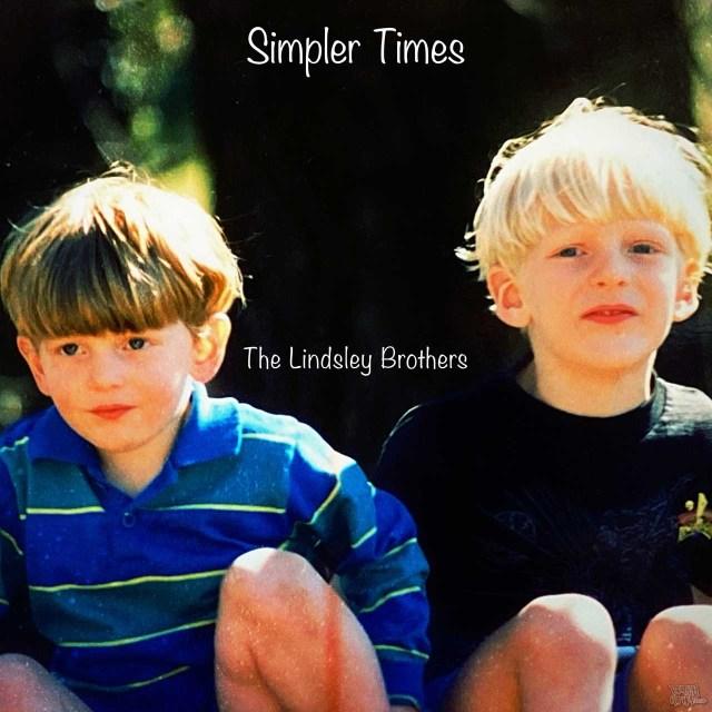 Lindsley Brothers - Simpler Times