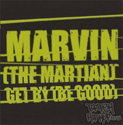 Marvin The Martian - Get By (Be Good)