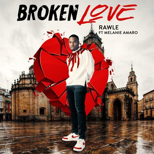 Rawle - Broken Love