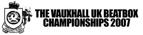 The Vauxhall Beatbox Championships 2007