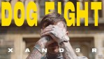 Xand3r – Dog Fight [Video]