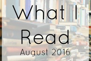What I Read August 2016