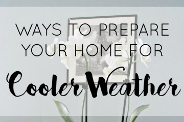 Ways To Prepare For Cooler Weather