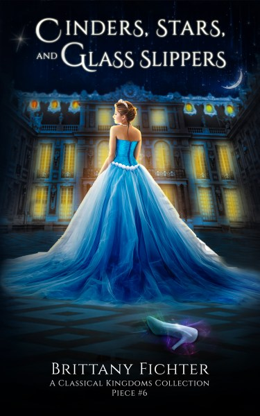 Cinders, Stars, and Glass Slippers: A Retelling of Cinderella