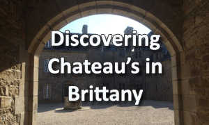 Discovering Chateaux in Brittany