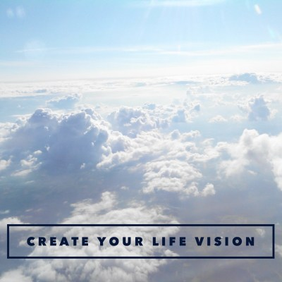 How to Create Your Life Vision: 4 Questions to Ask Yourself