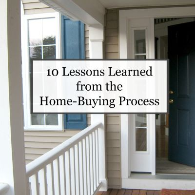 10 Lessons Learned from the Home-Buying Process