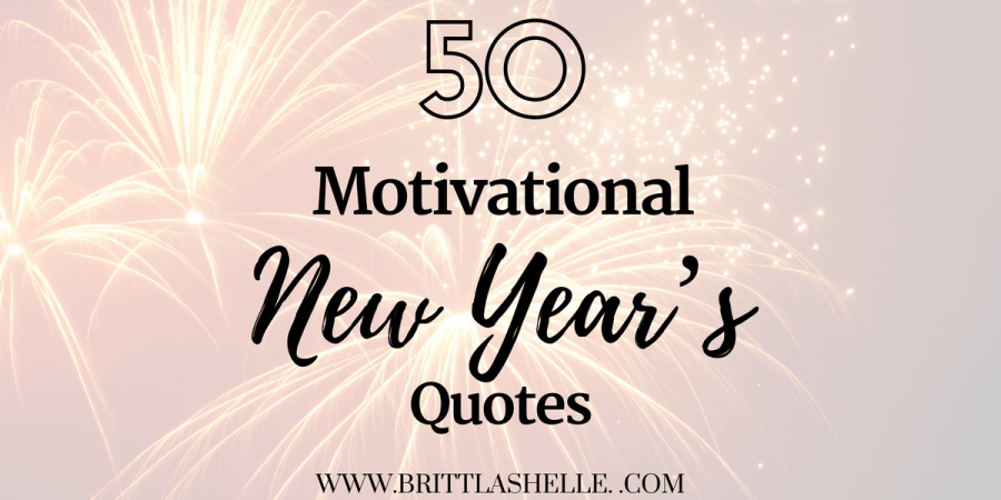 50 New Year's Quotes and Sayings to Keep You Motivated ...